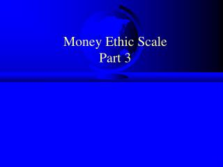 Money Ethic Scale Part 3