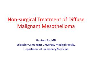 Non-surgical  Treatment  of  Diffuse Malignant  M esothelioma