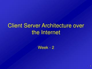 Client Server Architecture over the Internet