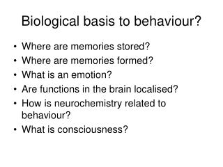 Biological basis to behaviour?
