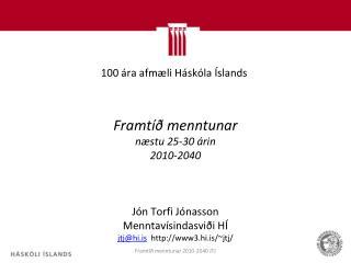100 ára afmæli Háskóla Íslands