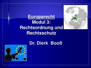 Europarecht Modul 3: Rechtsordnung und Rechtsschutz