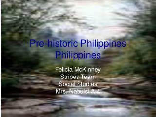 Pre-historic Philippines Philippines