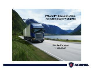 PM and PN Emissions from Two Scania Euro V Engines
