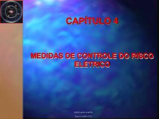 CAPÍTULO 4 MEDIDAS DE CONTROLE DO RISCO ELÉTRICO