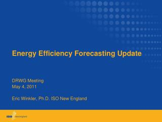 Energy Efficiency Forecasting Update