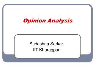 Opinion Analysis