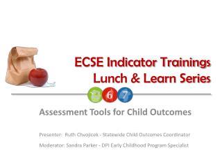 ECSE Indicator Trainings Lunch & Learn Series
