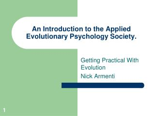 An Introduction to the Applied Evolutionary Psychology Society.