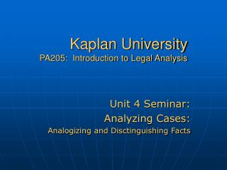 Kaplan University PA205:  Introduction to Legal Analysis
