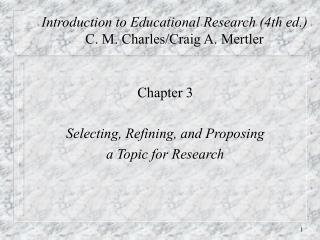Introduction to Educational Research (4th ed.) C. M. Charles/Craig A. Mertler