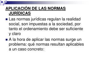APLICACI�N DE LAS NORMAS JUR�DICAS