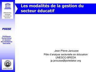 Les modalités de la gestion du secteur éducatif