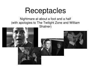 Receptacles