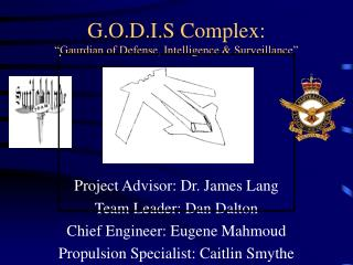 "G.O.D.I.S Complex: ""Gaurdian of Defense, Intelligence & Surveillance"""