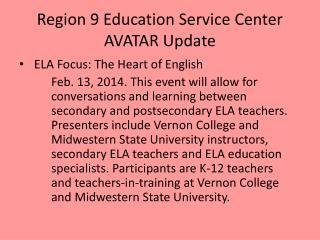 Region 9 Education Service Center AVATAR Update