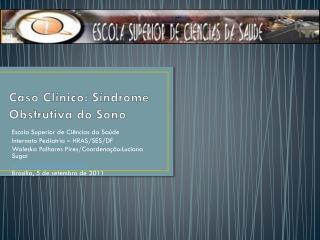 Caso Clínico: Síndrome Obstrutiva do Sono