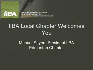 IIBA Local Chapter Welcomes You