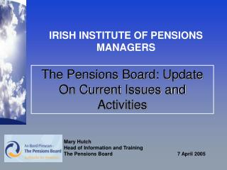 The Pensions Board: Update On Current Issues and Activities