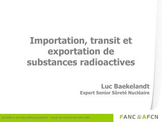 Importation, transit et exportation de  substances radioactives