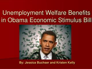 Unemployment Welfare Benefits in Obama Economic Stimulus Bill