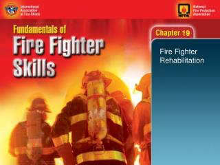 Fire Fighter Rehabilitation