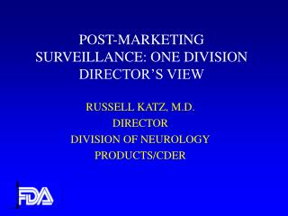 POST-MARKETING SURVEILLANCE: ONE DIVISION DIRECTOR'S VIEW
