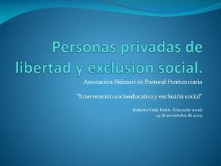 Personas privadas de libertad y exclusión social.