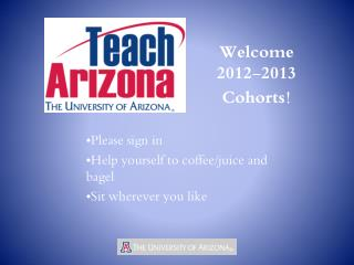 Welcome  2012-2013 Cohorts !
