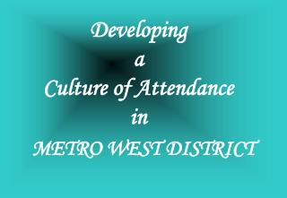 Developing  a  Culture of Attendance  in
