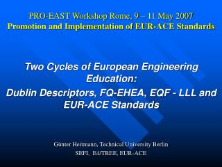 PRO-EAST Workshop Rome, 9 – 11 May 2007  Promotion and Implementation of EUR-ACE Standards