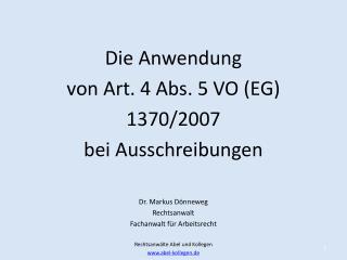 Die Anwendung  von Art. 4 Abs. 5 VO (EG)  1370/2007  bei Ausschreibungen Dr. Markus Dönneweg