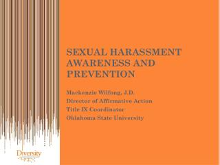 SEXUAL HARASSMENT AWARENESS AND PREVENTION