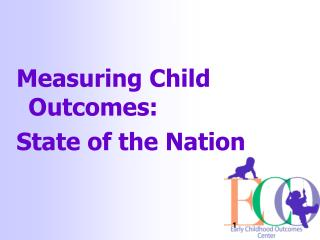 Measuring Child Outcomes: State of the Nation