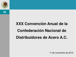 XXX Convención Anual de la Confederación Nacional de Distribuidores de Acero A.C.