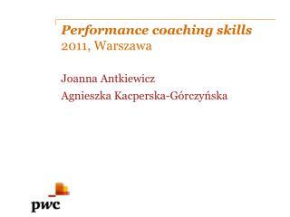 Performance  coaching skills 2011 ,  Warszawa