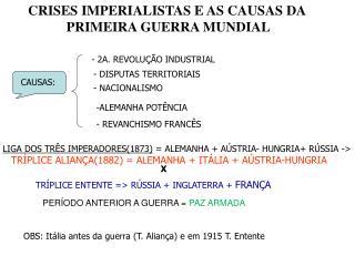 CRISES IMPERIALISTAS E AS CAUSAS DA   PRIMEIRA GUERRA MUNDIAL
