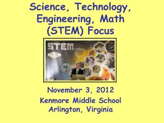 Science, Technology, Engineering, Math  (STEM) Focus