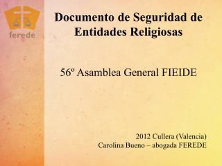 Documento de Seguridad de Entidades Religiosas 56º Asamblea General FIEIDE  Cullera (Valencia)