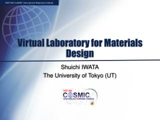 Virtual Laboratory for Materials Design