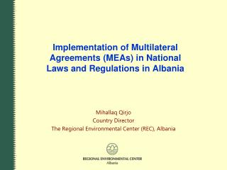 Implementation of Multilateral Agreements (MEAs) in National Laws and Regulations in Albania