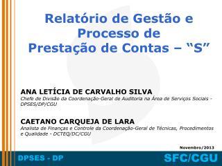 """Relatório de Gestão e  Processo de  Prestação de Contas – """"S"""""""