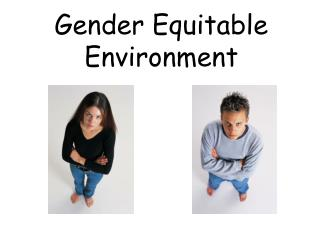 Gender Equitable Environment