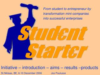 From student to entrepreneur by transformation mini-companies  into successful enterprises