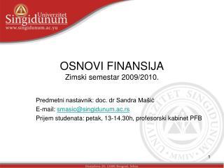 OSNOVI FINANSIJA Zimski semestar 2009