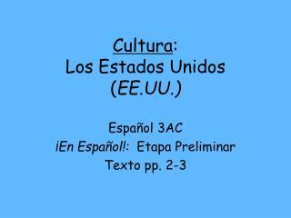 Cultura :  Los Estados Unidos ( EE.UU.)