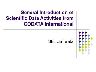 General Introduction of Scientific Data Activities from CODATA International