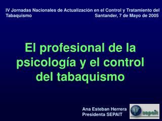 El profesional de la psicología y el control del tabaquismo
