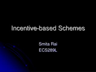 Incentive-based Schemes