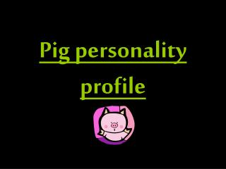 Pig personality profile
